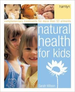 Sách Natural Health for Kids: Complementary Treatments for More Than 50 Ailments